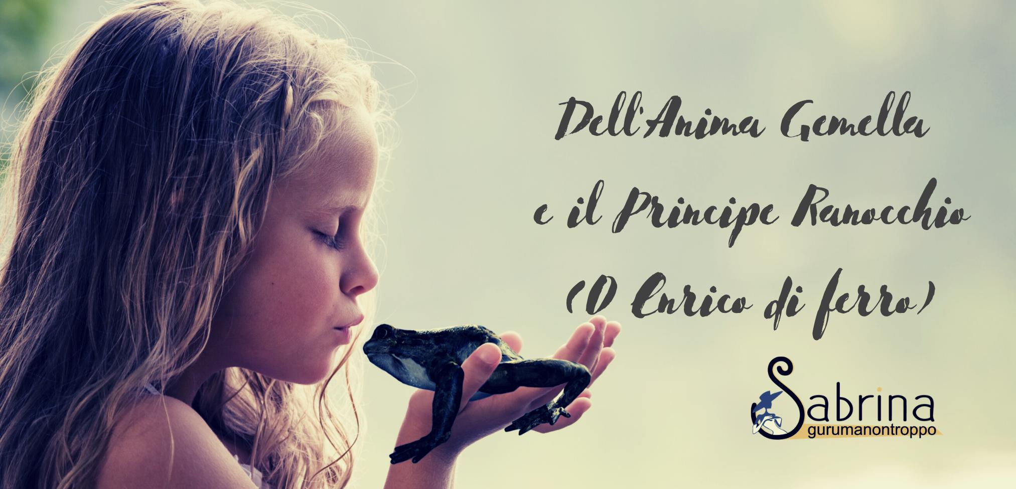 Dell'Anima Gemella e il Principe Ranocchio